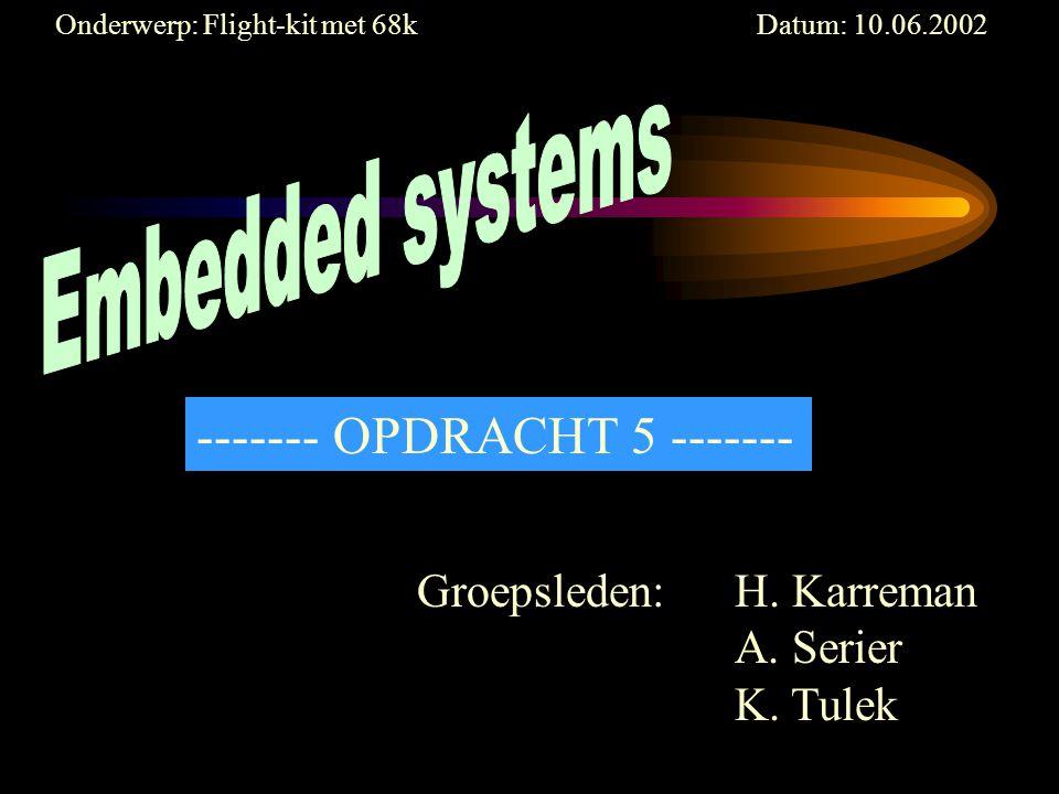 Onderwerp: Flight-kit met 68k Datum: 10.06.2002 Groepsleden:H.