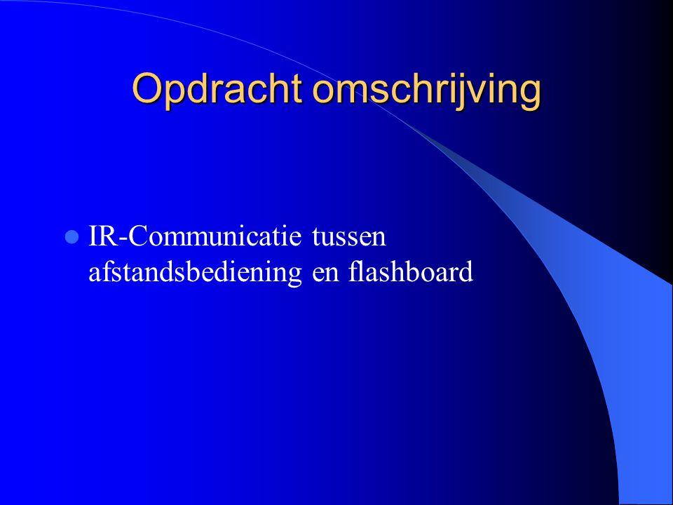 Opdracht omschrijving IR-Communicatie tussen afstandsbediening en flashboard