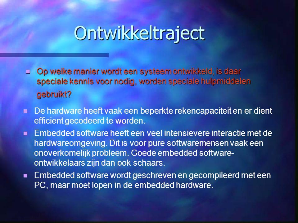 Ontwikkeltraject Op welke manier wordt een systeem ontwikkeld, is daar speciale kennis voor nodig, worden speciale hulpmiddelen gebruikt.