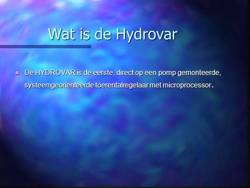 Wat is de Hydrovar De HYDROVAR is de eerste, direct op een pomp gemonteerde, systeemgeoriënteerde toerentalregelaar met microprocessor. De HYDROVAR is