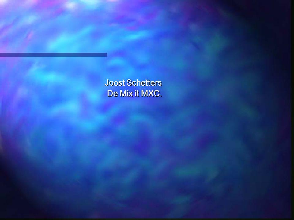 Joost Schetters De Mix it MXC. De Mix it MXC.