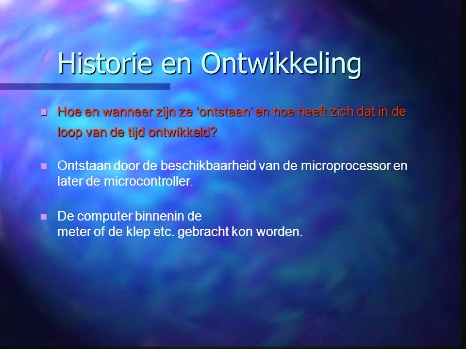 Historie en Ontwikkeling Hoe en wanneer zijn ze 'ontstaan' en hoe heeft zich dat in de loop van de tijd ontwikkeld.