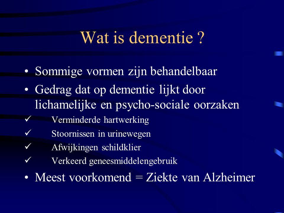 Behandeling van dementie Geen genezing door medicatie Enkel stabiliseren symptomen of soms verbeteren op korte termijn, progressie van symptomen één of meer jaren vertragen Andere medicatie tegen slapeloosheid, angst, depressie en gedragsstoornissen (cave.