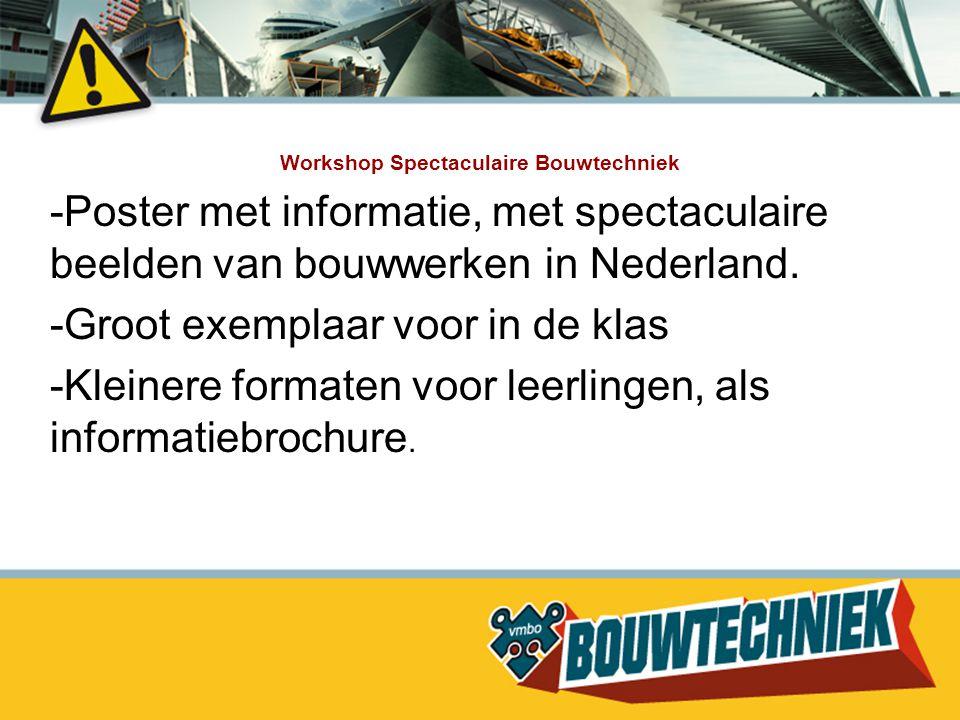 Workshop Spectaculaire Bouwtechniek -Poster met informatie, met spectaculaire beelden van bouwwerken in Nederland. -Groot exemplaar voor in de klas -K