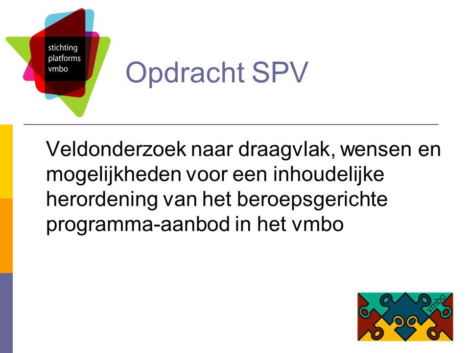 Opdracht SPV Veldonderzoek naar draagvlak, wensen en mogelijkheden voor een inhoudelijke herordening van het beroepsgerichte programma-aanbod in het vmbo