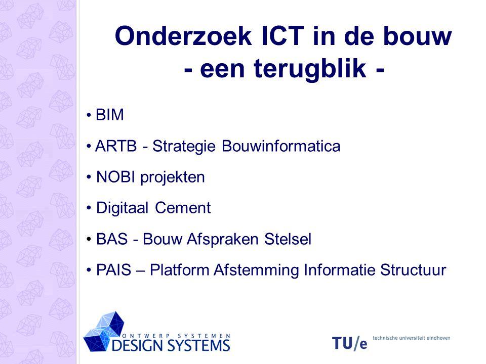 BIM ARTB - Strategie Bouwinformatica NOBI projekten Digitaal Cement BAS - Bouw Afspraken Stelsel PAIS – Platform Afstemming Informatie Structuur Onder