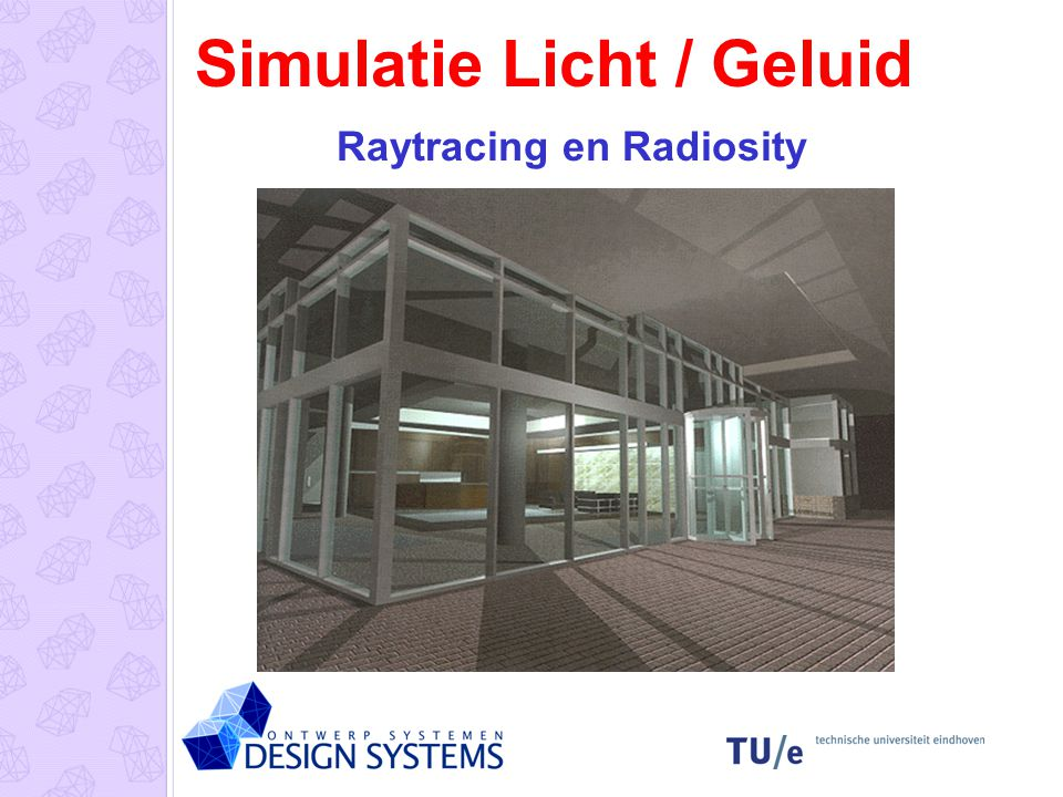 Simulatie Licht / Geluid Raytracing en Radiosity
