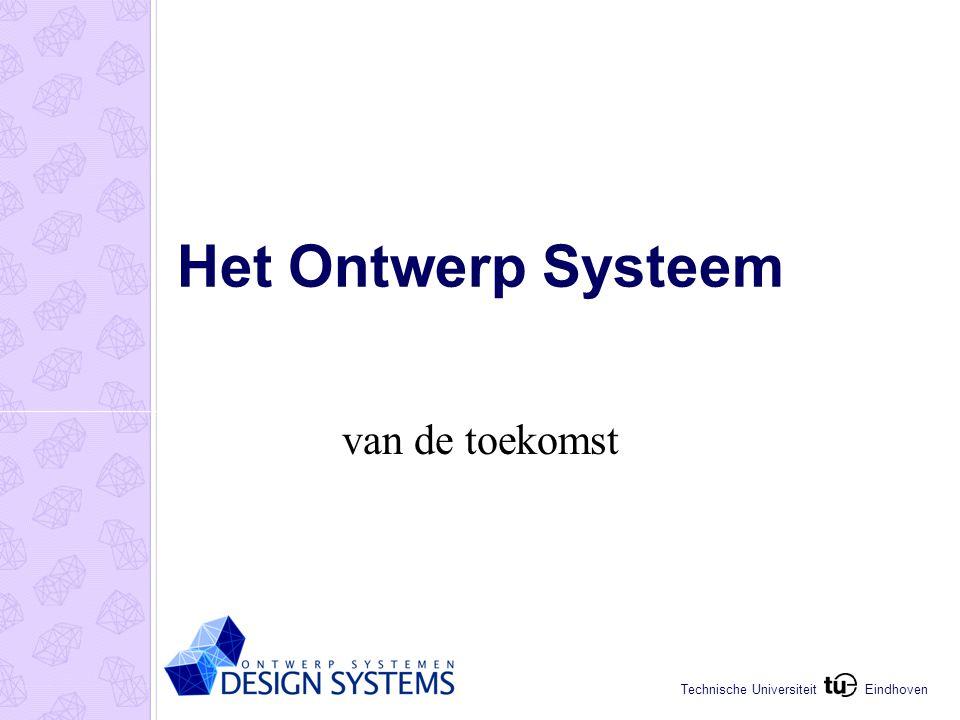 Eindhoven Technische Universiteit Het Ontwerp Systeem van de toekomst