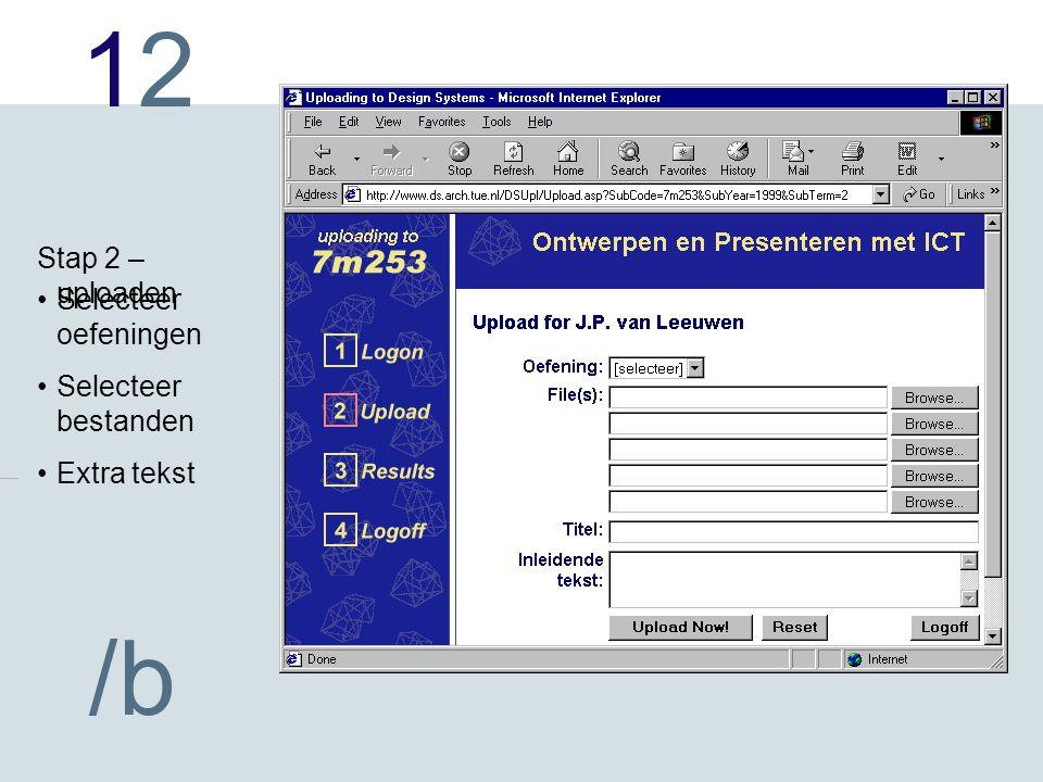 1212 /b Selecteer oefeningen Selecteer bestanden Extra tekst Stap 2 – uploaden