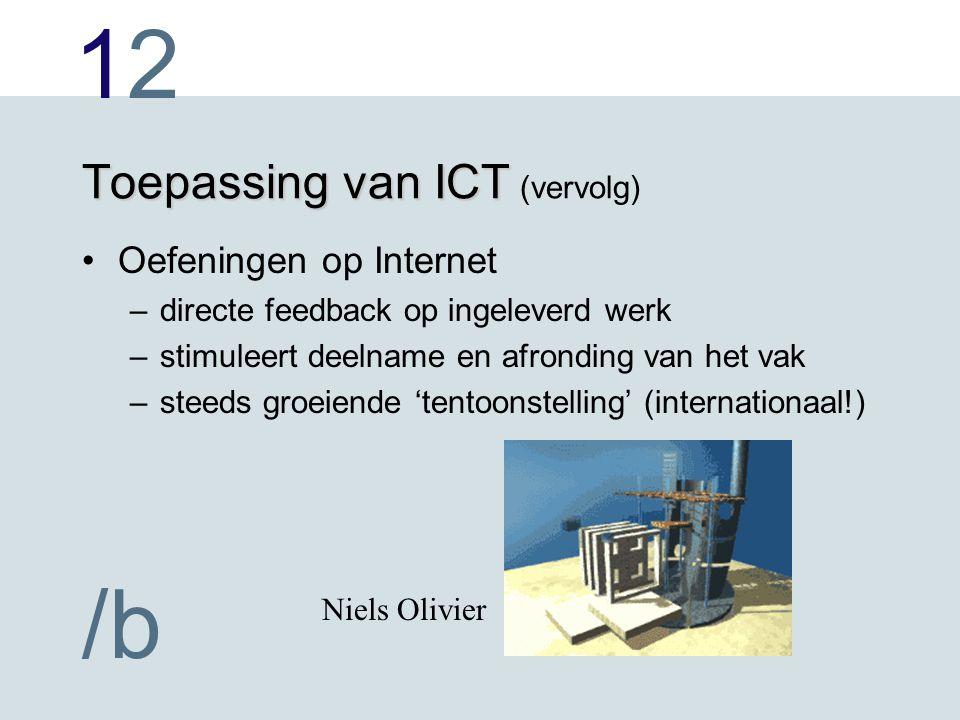1212 /b Toepassing van ICT Toepassing van ICT (vervolg) Oefeningen op Internet –directe feedback op ingeleverd werk –stimuleert deelname en afronding