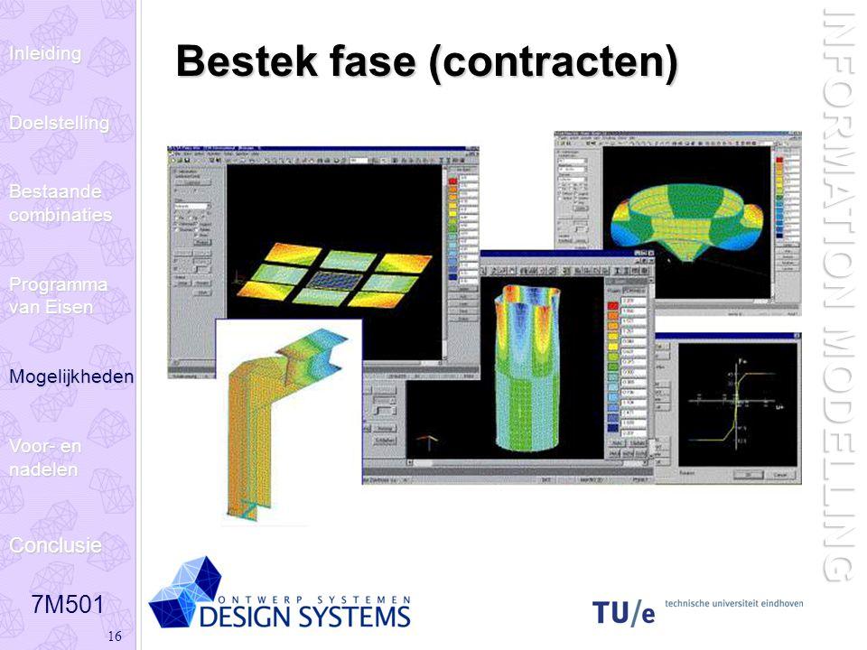 7M501 16 INFORMATION MODELLING Bestek fase (contracten) InleidingDoelstelling Bestaande combinaties Programma van Eisen Mogelijkheden Voor- en nadelen