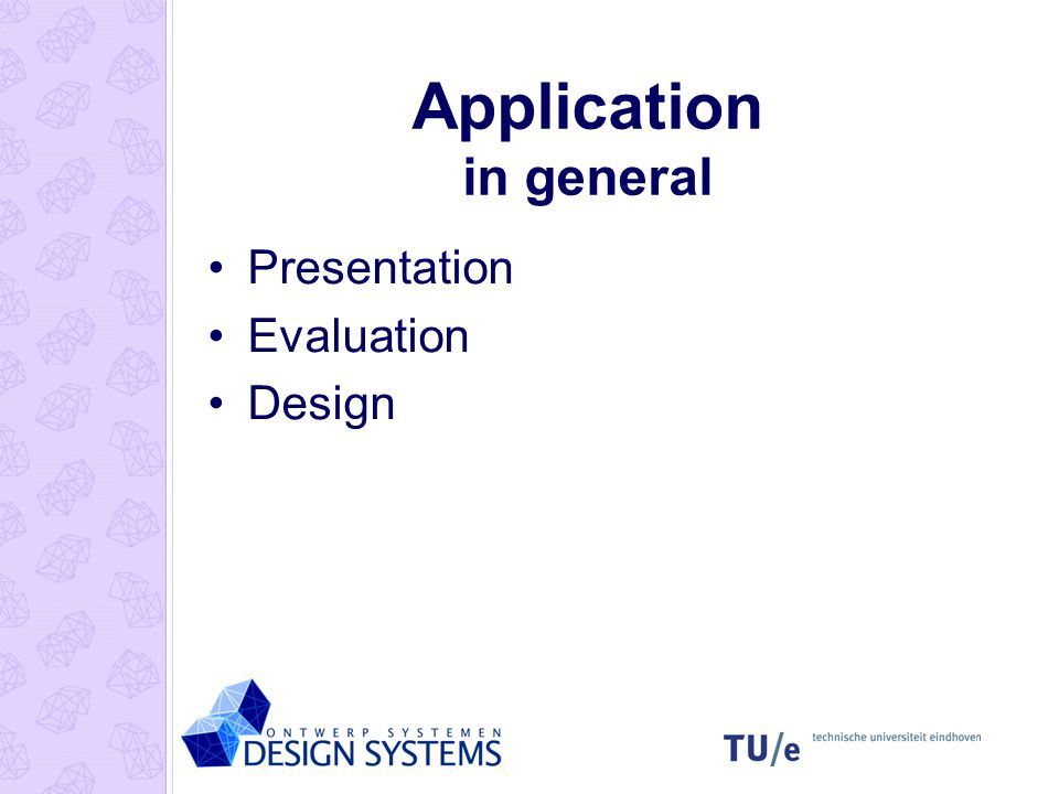 Application in general Presentation Evaluation Design
