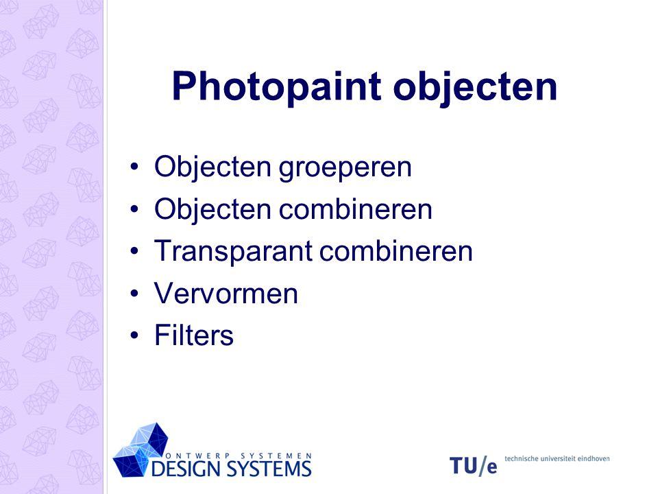Photopaint objecten Objecten groeperen Objecten combineren Transparant combineren Vervormen Filters