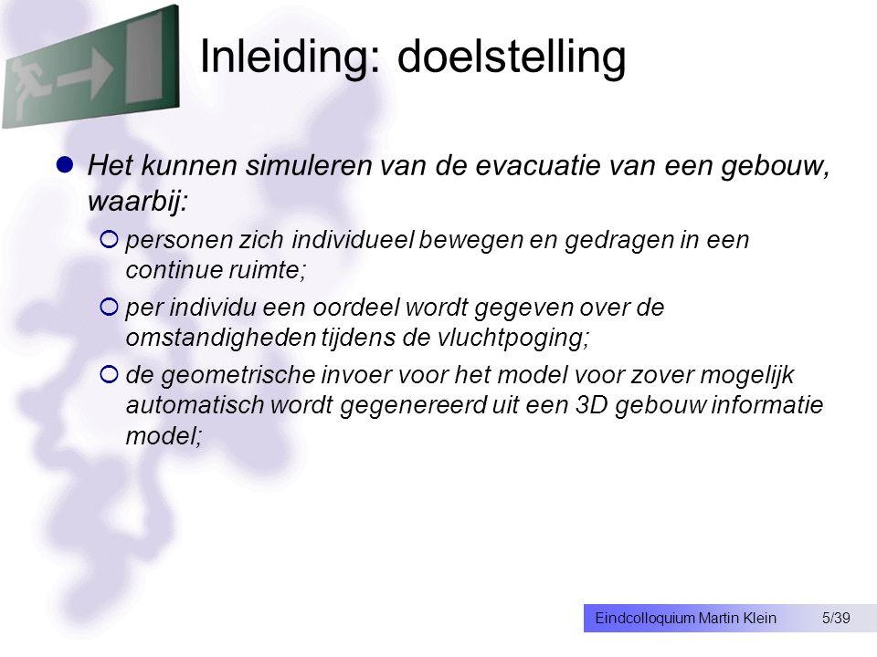 26/39Eindcolloquium Martin Klein Inhoud presentatie Inleiding Invoer gebouwgeometrie m.b.v.