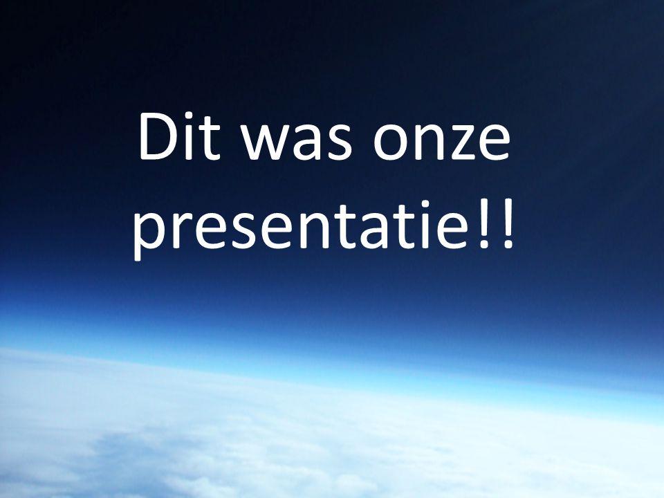 Dit was onze presentatie!!
