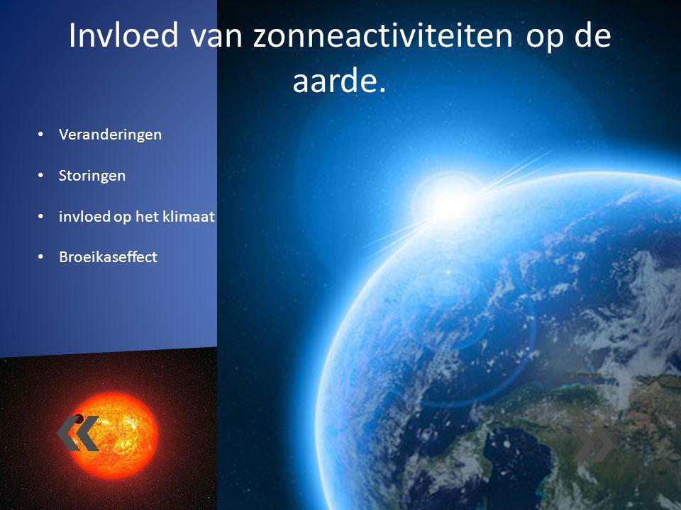 Invloed van zonneactiviteiten op de aarde. Veranderingen Storingen invloed op het klimaat Broeikaseffect