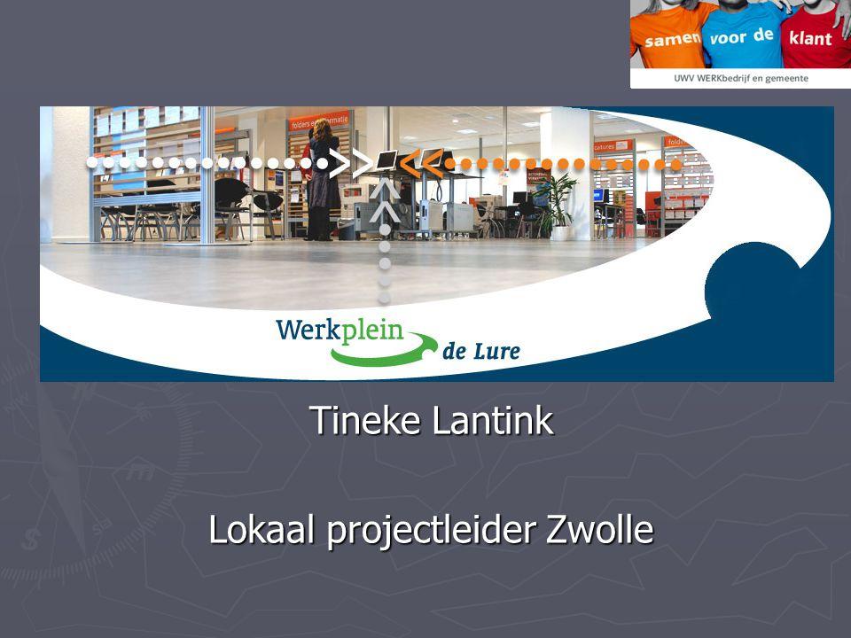 Ervaringen van Zwolle Tineke Lantink Lokaal projectleider Zwolle