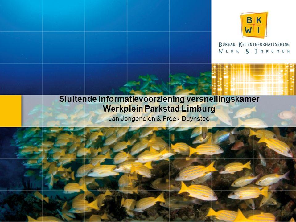 Sluitende informatievoorziening versnellingskamer Werkplein Parkstad Limburg Jan Jongenelen & Freek Duynstee