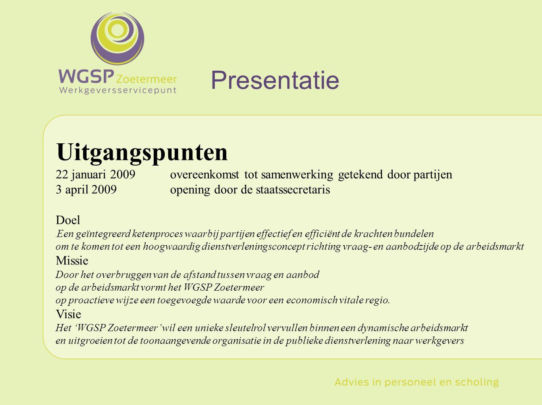 Uitgangspunten (vervolg) Doelstellingen 2009 e.v.