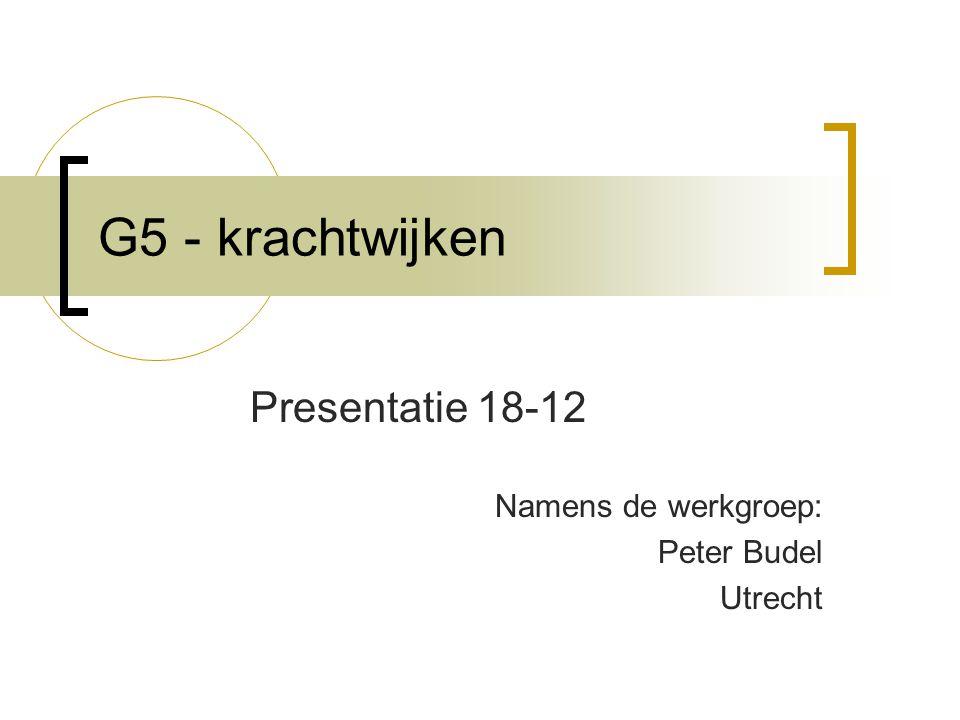 G5 - krachtwijken Presentatie 18-12 Namens de werkgroep: Peter Budel Utrecht