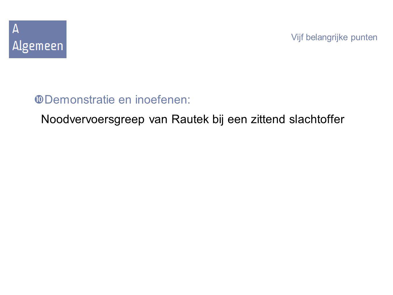  Demonstratie en inoefenen: Noodvervoersgreep van Rautek bij een zittend slachtoffer