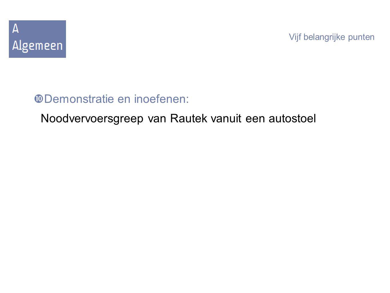  Demonstratie en inoefenen: Noodvervoersgreep van Rautek vanuit een autostoel