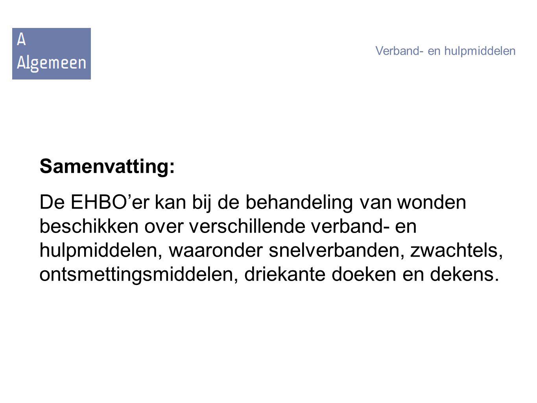 Samenvatting: De EHBO'er kan bij de behandeling van wonden beschikken over verschillende verband- en hulpmiddelen, waaronder snelverbanden, zwachtels,