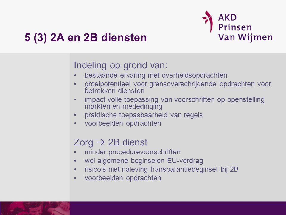 5 (3) 2A en 2B diensten Indeling op grond van: bestaande ervaring met overheidsopdrachten groeipotentieel voor grensoverschrijdende opdrachten voor be