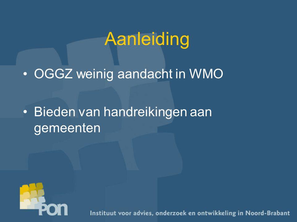 Aanleiding OGGZ weinig aandacht in WMO Bieden van handreikingen aan gemeenten