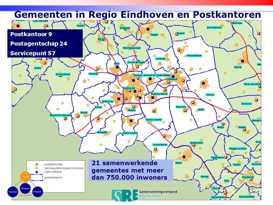 24 oktober 2006 24 Gemeenten in Regio Eindhoven en Postkantoren Postkantoor 9 Postagentschap 24 Servicepunt 57 21 samenwerkende gemeentes met meer dan 750.000 inwoners