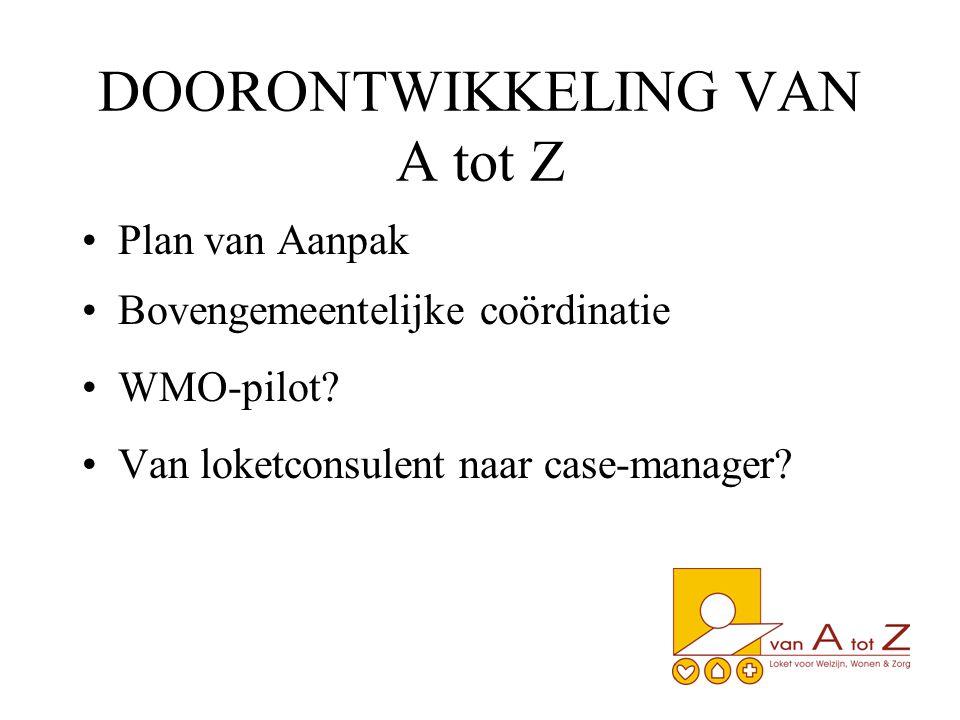 DOORONTWIKKELING VAN A tot Z Plan van Aanpak Bovengemeentelijke coördinatie WMO-pilot.