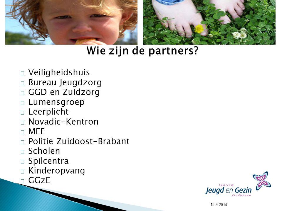Wie zijn de partners? Veiligheidshuis Bureau Jeugdzorg GGD en Zuidzorg Lumensgroep Leerplicht Novadic-Kentron MEE Politie Zuidoost-Brabant Scholen Spi