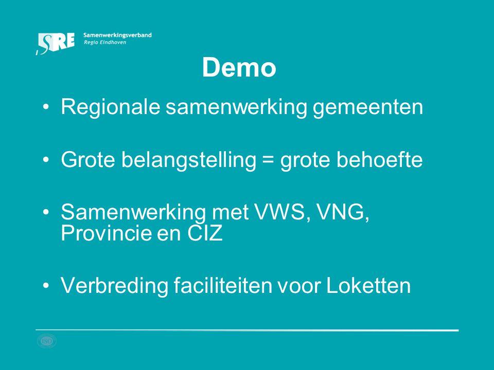 Demo Regionale samenwerking gemeenten Grote belangstelling = grote behoefte Samenwerking met VWS, VNG, Provincie en CIZ Verbreding faciliteiten voor L
