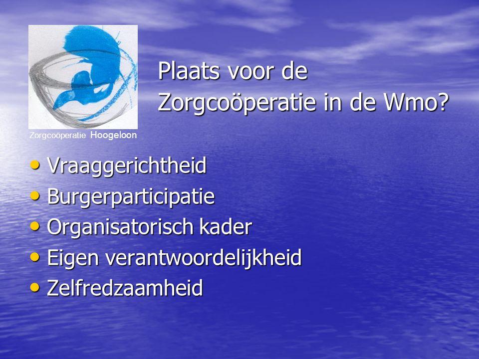 Zorgcoöperatie Hoogeloon Plaats voor de Zorgcoöperatie in de Wmo.