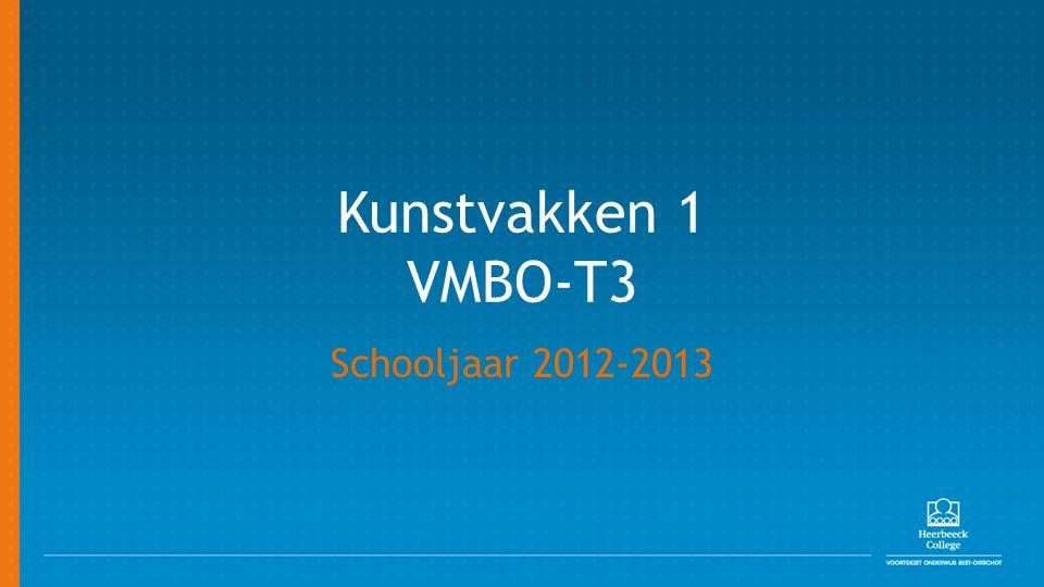 Kunstvakken 1 VMBO-T3 Schooljaar 2012-2013