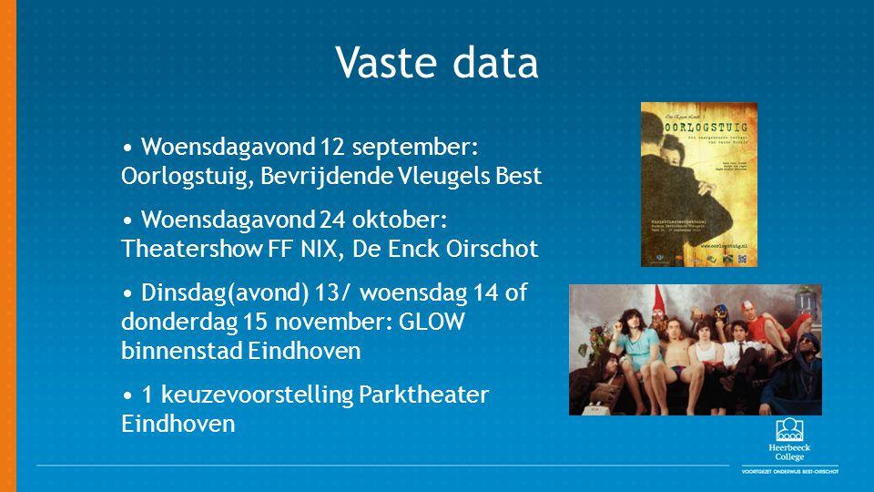 Vaste data Woensdagavond 12 september: Oorlogstuig, Bevrijdende Vleugels Best Woensdagavond 24 oktober: Theatershow FF NIX, De Enck Oirschot Dinsdag(a