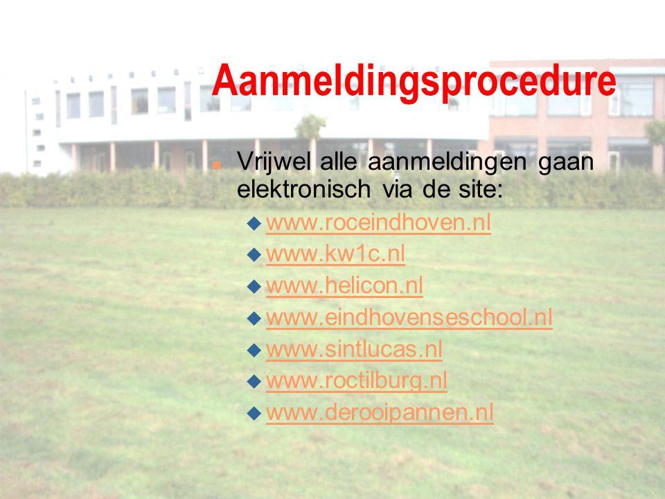 Aanmeldingsprocedure n Vrijwel alle aanmeldingen gaan elektronisch via de site: u www.roceindhoven.nl www.roceindhoven.nl u www.kw1c.nl www.kw1c.nl u