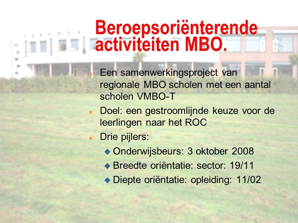 Beroepsoriënterende activiteiten MBO. n Een samenwerkingsproject van regionale MBO scholen met een aantal scholen VMBO-T n Doel: een gestroomlijnde ke