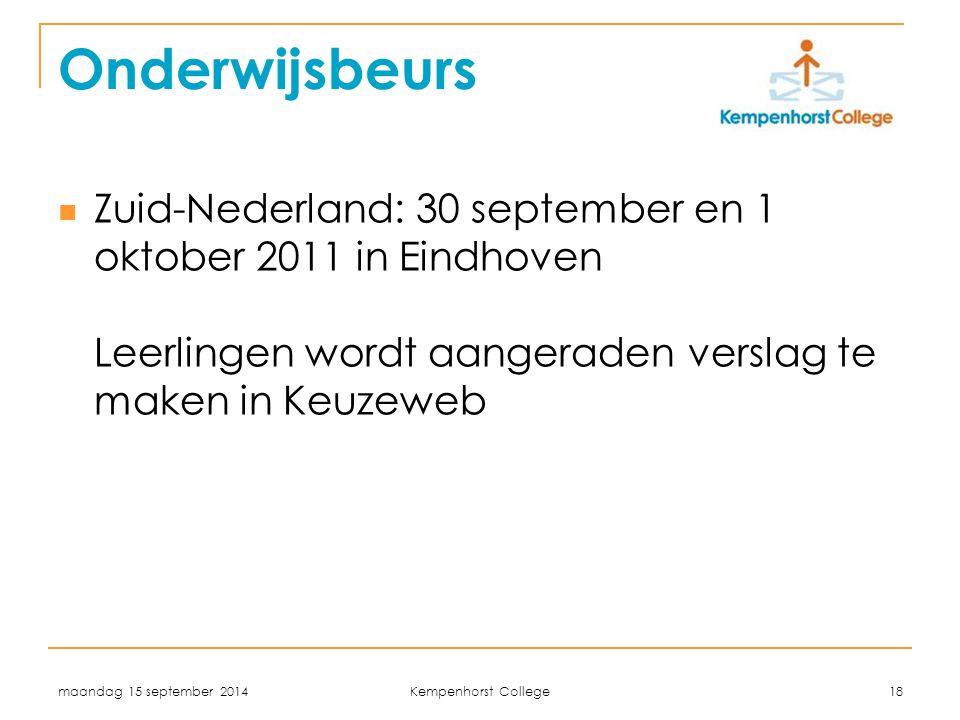 maandag 15 september 2014 Kempenhorst College 18 Onderwijsbeurs Zuid-Nederland: 30 september en 1 oktober 2011 in Eindhoven Leerlingen wordt aangerade