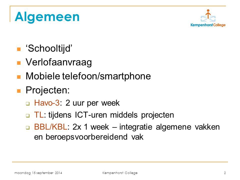 maandag 15 september 2014 Kempenhorst College 2 Algemeen 'Schooltijd' Verlofaanvraag Mobiele telefoon/smartphone Projecten:  Havo-3: 2 uur per week 