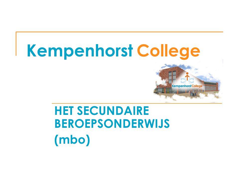 Kempenhorst College HET SECUNDAIRE BEROEPSONDERWIJS (mbo)