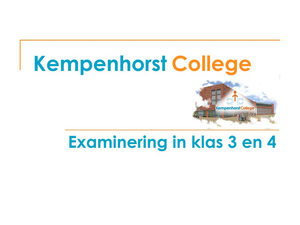 maandag 15 september 2014 Kempenhorst College 4 Examinering VMBO (examinering start in klas 3) Schoolexamen (SE) en Centraal examen (CE) SE: toetsing in klas 3 ( 1 / 3 )en klas 4 ( 2 / 3 ) Voor alle leerwegen: eindpunt  SE – ½ en CE – ½ De behaalde CE-cijfers worden bij elkaar opgeteld.