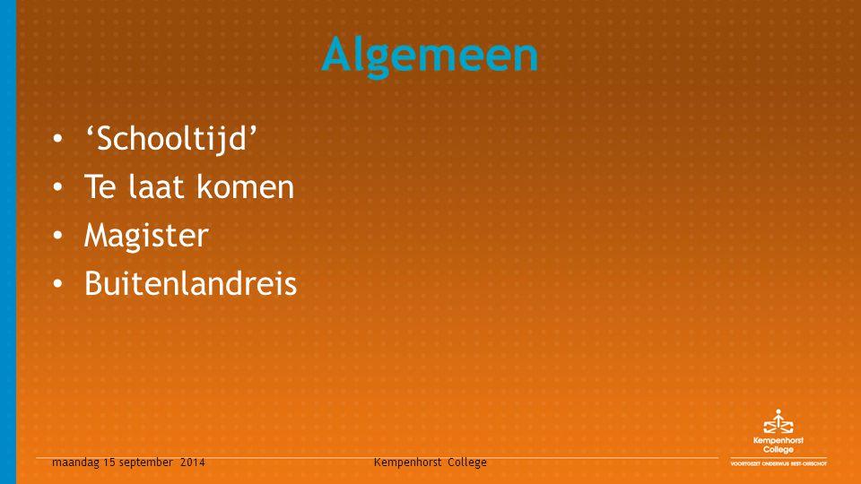 maandag 15 september 2014 Kempenhorst College Aandachtspunten Leren onder verantwoordelijkheid van de school; Reglement; Contacten lopen via de school; Ziek melden bij zowel bedrijf als school.