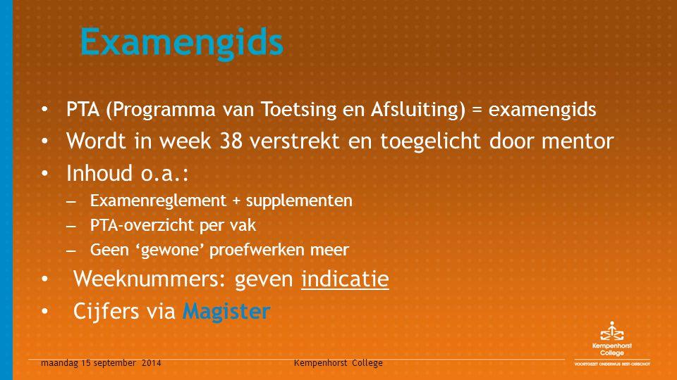 maandag 15 september 2014 Kempenhorst College CT 1 en CT 2 CT 1 = 1 e Centrale Toetsweek 26 tot en met 30 november 2012 CT 2 = 2 e Centrale Toetsweek – LWT + BBL: 25 tot en met 29 maart 2013 – KBL + TGL: 2 tot en met 8 april 2013