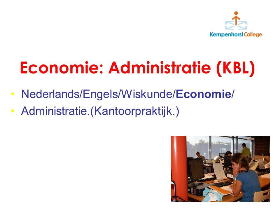 Economie: Administratie (KBL) Nederlands/Engels/Wiskunde/Economie/ Administratie.(Kantoorpraktijk.)