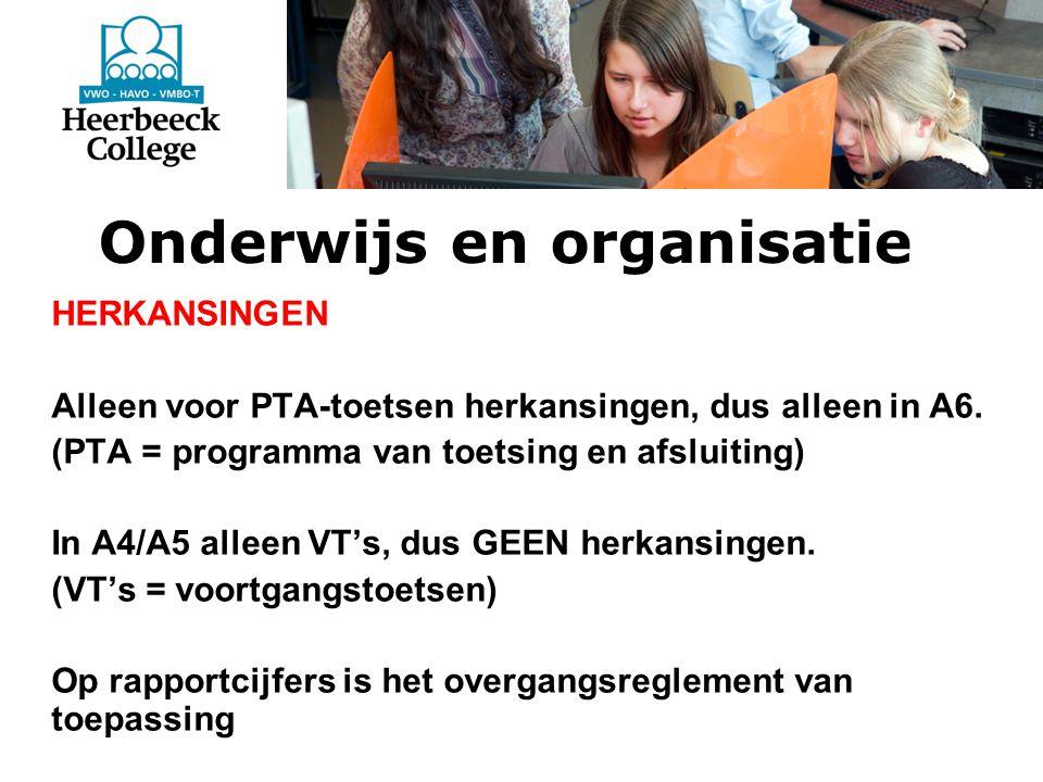 Onderwijs en organisatie HERKANSINGEN Alleen voor PTA-toetsen herkansingen, dus alleen in A6.
