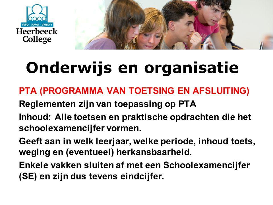 Onderwijs en organisatie PTA (PROGRAMMA VAN TOETSING EN AFSLUITING) Reglementen zijn van toepassing op PTA Inhoud: Alle toetsen en praktische opdrachten die het schoolexamencijfer vormen.