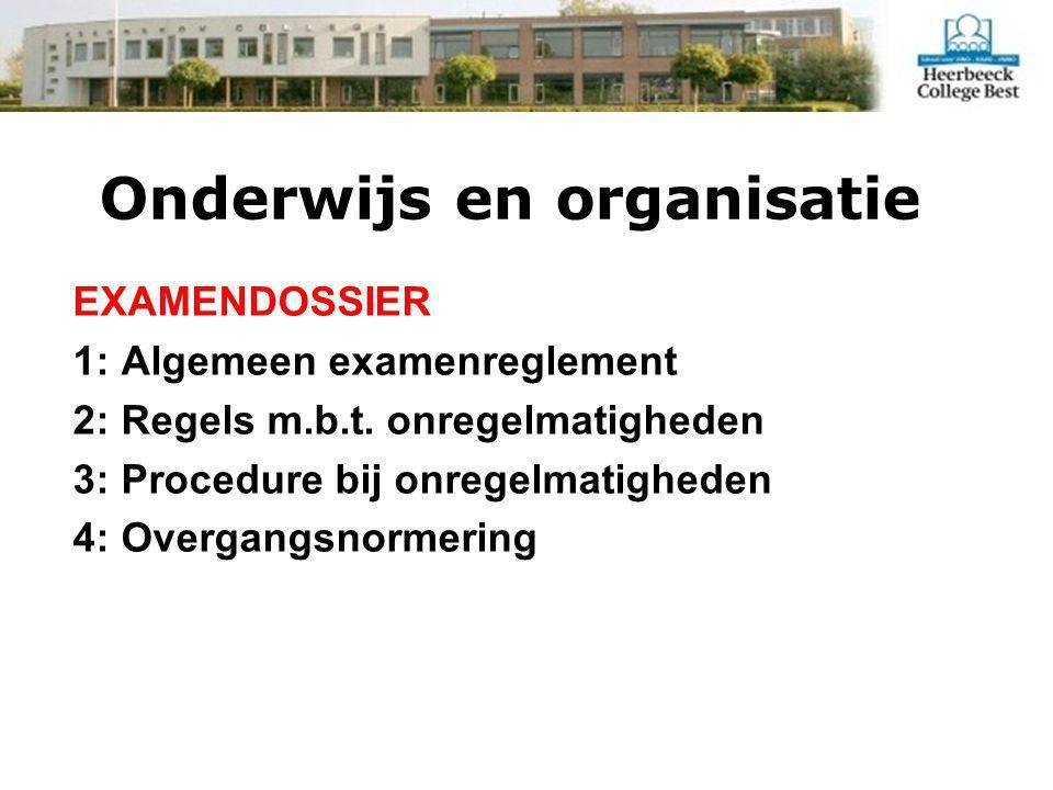 Onderwijs en organisatie EXAMENDOSSIER 1: Algemeen examenreglement 2: Regels m.b.t.
