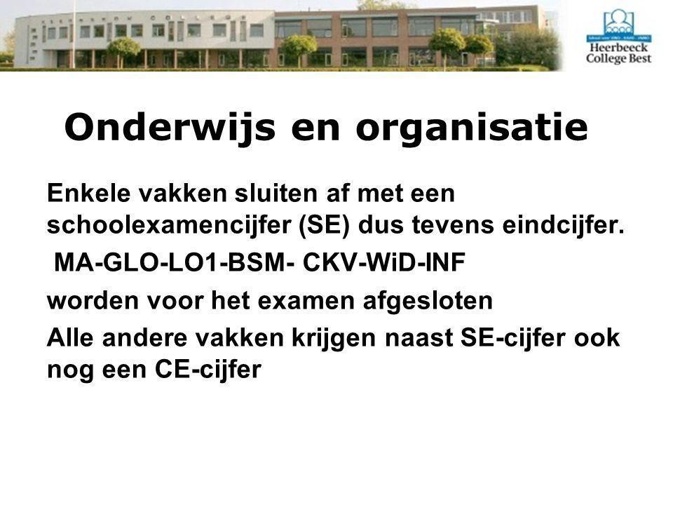 Onderwijs en organisatie Enkele vakken sluiten af met een schoolexamencijfer (SE) dus tevens eindcijfer.