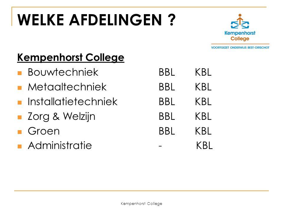 Kempenhorst College WELKE AFDELINGEN .